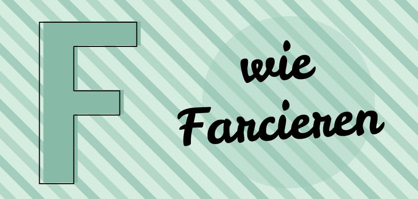 F_ Farcieren